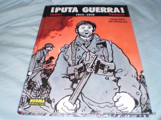 ¡PUTA GUERRA! EDICIÓN INTEGRAL TARDI VERNEY NORMA 2010 (Tebeos y Comics - Norma - Comic Europeo)