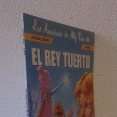 Cómics: LAS AVENTURAS DE ALEF-THAU 3: EL REY TUERTO - JODOROWSKY; ARNO. Lote 38086201