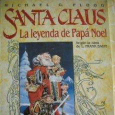 Cómics: SANTA CLAUS: LA LEYENDA DE PAPA NOEL - MICHAEL G. PLOOG, NORMA, 1992. Lote 40299019