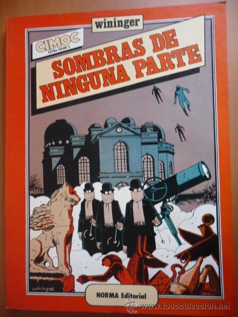 SOMBRAS DE NINGUNA PARTE. WININGER. CEC Nº 8. NORMA EDITORIAL (Tebeos y Comics - Norma - Cimoc)