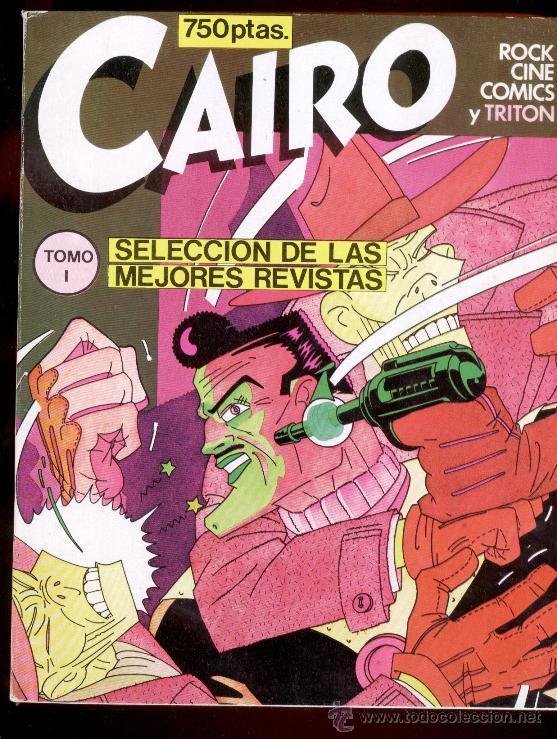 CAIRO - SELECCION DE LAS MEJORES REVISTAS - TOMO I - ROCK CINE COMICS Y TRITON (1982-1983) (Tebeos y Comics - Norma - Cairo)
