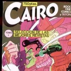 Cómics: CAIRO - SELECCION DE LAS MEJORES REVISTAS - TOMO I - ROCK CINE COMICS Y TRITON (1982-1983). Lote 42609594