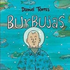 Cómics: CÓMICS. BURBUJAS - DANIEL TORRES (CARTONÉ). Lote 43557357