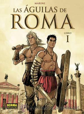 CÓMICS. LAS ÁGUILAS DE ROMA 1 - ENRICO MARINI (CARTONÉ) (Tebeos y Comics - Norma - Comic Europeo)