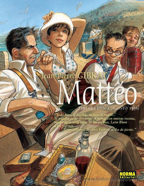 CÓMICS. MATTÉO. TERCERA ÉPOCA (AGOSTO 1936) - JEAN-PIERRE GIBRAT (CARTONÉ) (Tebeos y Comics - Norma - Comic Europeo)