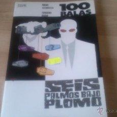 Cómics: 100 BALAS: SEIS PALMOS BAJO PLOMO.NORMA. Lote 44736186