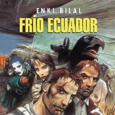 Cómics: CÓMICS. FRÍO ECUADOR - ENKI BILAL (CARTONÉ). Lote 44977983