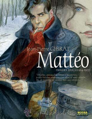 CÓMICS. MATTÉO. PRIMERA ÉPOCA (1914-1915) - JEAN-PIERRE GIBRAT (CARTONÉ) (Tebeos y Comics - Norma - Comic Europeo)