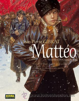 CÓMICS. MATTÉO. SEGUNDA ÉPOCA (1917 - 1918) - JEAN-PIERRE GIBRAT (CARTONÉ) (Tebeos y Comics - Norma - Comic Europeo)