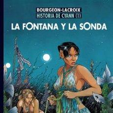 Cómics: CÓMICS. HISTORIA DE CYANN 01: LA FONTANA Y LA SONDA - LACROIX/BOURGEON DESCATALOGADO!!! OFERTA!!!. Lote 261555355