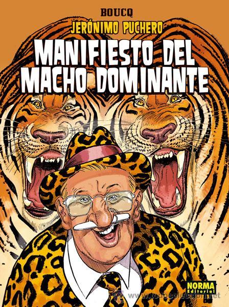 CÓMICS. JERÓNIMO PUCHERO 5: MANIFIESTO DEL MACHO DOMINANTE - FRANÇOIS BOUCQ (CARTONÉ) (Tebeos y Comics - Norma - Comic Europeo)