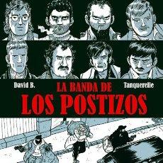 Cómics: CÓMICS. LA BANDA DE LOS POSTIZOS - DAVID B., TANQUERELLE (CARTONÉ). Lote 224121891