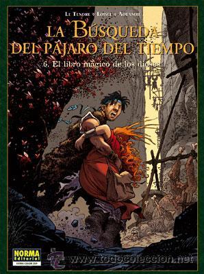 CÓMICS. LA BÚSQUEDA DEL PÁJARO DEL TIEMPO 6. EL LIBRO MÁGICO DE LOS DIOSES - SERGE LE TENDRE, RÉGIS (Tebeos y Comics - Norma - Comic Europeo)