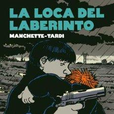 Cómics: CÓMICS. LA LOCA DEL LABERINTO - MANCHETTE/JACQUES TARDI (CARTONÉ). Lote 45544574