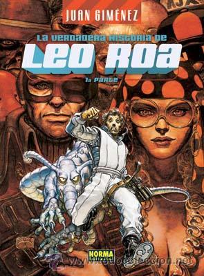 CÓMICS. LA VERDADERA HISTORIA DE LEO ROA 1 - JUAN GIMÉNEZ (CARTONÉ) (Tebeos y Comics - Norma - Comic Europeo)