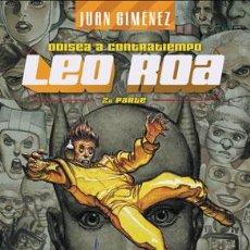 Cómics: CÓMICS. LEO ROA 2. ODISEA A CONTRATIEMPO - JUAN GIMÉNEZ (CARTONÉ). Lote 224121195