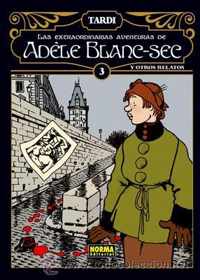 CÓMICS. LAS EXTRAORDINARIAS AVENTURAS DE ADÈLE BLANC-SEC 3 INTEGRAL - JACQUES TARDI (CARTONÉ) (Tebeos y Comics - Norma - Comic Europeo)
