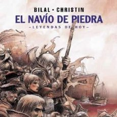 Cómics: CÓMICS. LEYENDAS DE HOY. EL NAVÍO DE PIEDRA - ENKI BILAL/PIERRE CHRISTIN (CARTONÉ). Lote 276818673