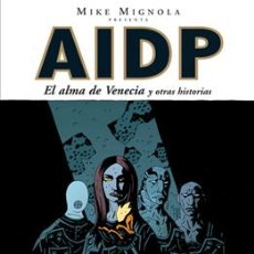 Cómics: CÓMICS. AIDP 02. EL ALMA DE VENECIA - MIKE MIGNOLA/MILES GUNTER/MICHAEL AVON OEMING. Lote 45862656