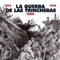 Cómics: CÓMICS. LA GUERRA DE LAS TRINCHERAS - JACQUES TARDI (CARTONÉ). Lote 46179173