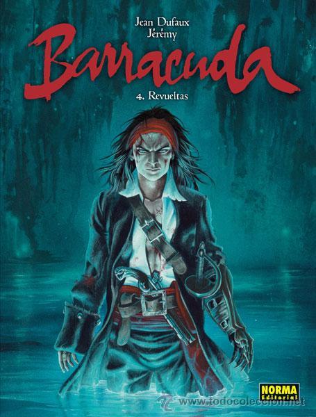 CÓMICS. BARRACUDA 4. REVUELTAS - JEAN DUFAUX/JÉRÉMY (CARTONÉ) (Tebeos y Comics - Norma - Comic Europeo)
