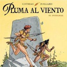 Cómics: CÓMICS. PLUMA AL VIENTO. EL INTEGRAL - PATRICK COTHIAS/ANDRÉ JUILLARD (CARTONÉ). Lote 155898005