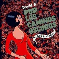 Cómics: CÓMICS. POR LOS CAMINOS OSCUROS 1. LOS PRÓLOGOS - DAVID B. (CARTONÉ). Lote 47014850