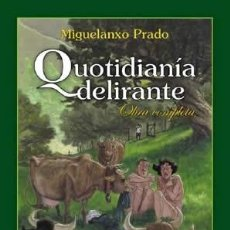 Cómics: CÓMICS. QUOTIDIANÍA DELIRANTE INTEGRAL - MIGUELANXO PRADO (CARTONÉ). Lote 47026412