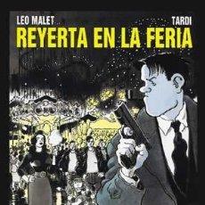 Cómics: CÓMICS. REYERTA EN LA FERIA - JACQUES TARDI/LEO MALET. Lote 56747530