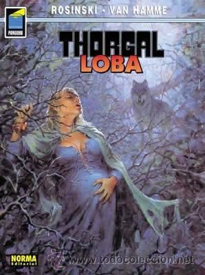 CÓMICS. THORGAL 16: LOBA - GRZEGORZ ROSINSKI/JEAN VAN HAMME (Tebeos y Comics - Norma - Comic Europeo)