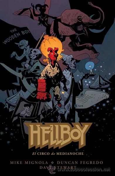 CÓMICS. HELLBOY 18. EL CIRCO DE MEDIANOCHE - MIKE MIGNOLA/DUNCAN FEGREDO/DAVE STEWART (CARTONÉ) (Tebeos y Comics - Norma - Comic USA)