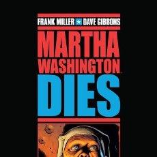 Cómics: CÓMICS. MARTHA WASHINGTON DIES - FRANK MILLER/DAVE GIBBONS (CARTONÉ). Lote 176298513
