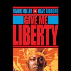 Cómics: CÓMICS. MARTHA WASHINGTON GIVE ME LIBERTY - FRANK MILLER/DAVE GIBBONS (CARTONÉ). Lote 49302389