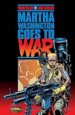 CÓMICS. MARTHA WASHINGTON GOES TO WAR - FRANK MILLER/DAVE GIBBONS (CARTONÉ) (Tebeos y Comics - Norma - Comic USA)