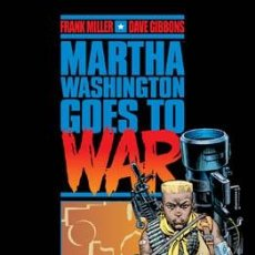Cómics: CÓMICS. MARTHA WASHINGTON GOES TO WAR - FRANK MILLER/DAVE GIBBONS (CARTONÉ). Lote 49302396