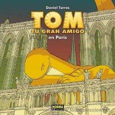 Cómics: CÓMICS. TOM TU GRAN AMIGO EN PARÍS - DANIEL TORRES (CARTONÉ). Lote 47492689
