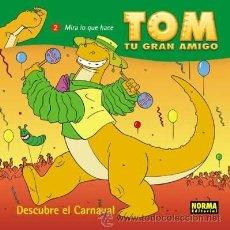 Cómics: CÓMICS. TOM, TU GRAN AMIGO: ¡DESCUBRE EL CARNAVAL! - DANIEL TORRES (CARTONÉ). Lote 47493303