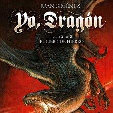Cómics: CÓMICS. YO, DRAGÓN 2. EL LIBRO DE HIERRO - JUAN GIMÉNEZ (CARTONÉ). Lote 224121241