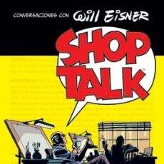 Fumetti: CÓMICS. SHOP TALK. CONVERSACIONES CON WILL EISNER - WILL EISNER. Lote 104692418