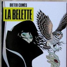 Cómics: LA BELETTE - DIETER COMES. Lote 142825726