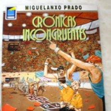 Cómics: CRONICAS INCONGRUENTES - MIGUELANXO PRADO. Lote 49550537