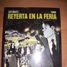 Cómics: REYERTA EN LA FERIA / LÉO MALET, TARDI. (COLECCIÓN BN ; 26). Lote 56393982