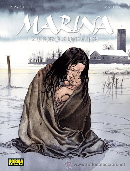 CÓMICS. MARINA 2. LA PROFECÍA DE DANTE ALIGHIERI - ZIDROU/MATTEO (CARTONÉ) (Tebeos y Comics - Norma - Comic Europeo)