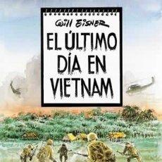 Cómics: CÓMICS. EL ÚLTIMO DÍA EN VIETNAM - WILL EISNER. Lote 130775604