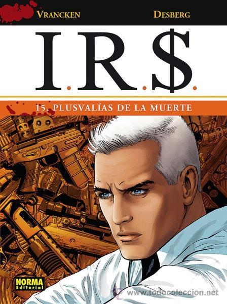 CÓMICS. I.R.S. 15. PLUSVALÍAS DE LA MUERTE - VRANCKEN/DESBERG (CARTONÉ) (Tebeos y Comics - Norma - Comic Europeo)