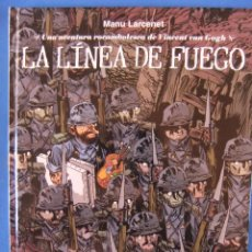 Cómics: LA LINEA DE FUEGO UNA AVENTURA ROCAMBOLESCA DE VINCENT VAN GOGH NORMA EDITORIAL CARTONE. Lote 50763293