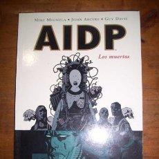 Cómics: AIDP : LOS MUERTOS / MIKE MIGNOLA, JOHN ARCUDI, GUY DAVIS. Lote 51824536