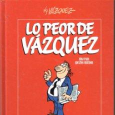 Cómics: LO PEOR DE VAZQUEZ. GLENAT TAPA DURA.MAGNIFICA ANTOLOGIA DE CASI 600 PAGINAS. Lote 104596248