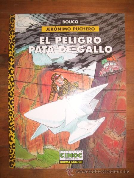 EL PELIGRO PATA DE GALLO. [JERÓNIMO PUCHERO]. [CIMOC EXTRA COLOR ; 171] / BOUCQ (Tebeos y Comics - Norma - Comic Europeo)