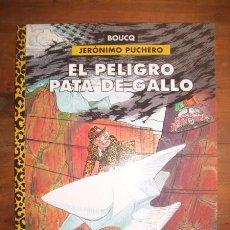 Cómics: EL PELIGRO PATA DE GALLO. [JERÓNIMO PUCHERO]. [CIMOC EXTRA COLOR ; 171] / BOUCQ. Lote 182663552